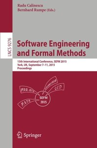 Software Engineering and Formal Methods: 13th International Conference, SEFM 2015, York, UK, September 7-11, 2015. Proceedings (Lecture Notes in Computer Science)-cover