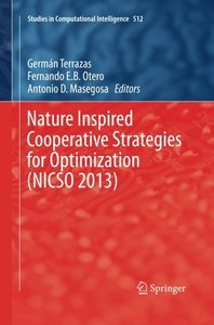 Nature Inspired Cooperative Strategies for Optimization (NICSO 2013): Learning, Optimization and Interdisciplinary Applications (Studies in Computational Intelligence)-cover