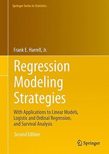 Regression Modeling Strategies: With Applications to Linear Models, Logistic and Ordinal Regression, and Survival Analysis (Springer Series in Statistics)-cover