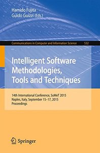 Intelligent Software Methodologies, Tools and Techniques: 14th International Conference, SoMet 2015, Naples, Italy, September 15-17, 2015. Proceedings ... in Computer and Information Science)-cover
