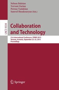 Collaboration and Technology: 21st International Conference, CRIWG 2015, Yerevan, Armenia, September 22-25, 2015, Proceedings (Lecture Notes in Computer Science)-cover