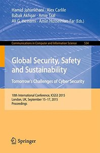 Global Security, Safety and Sustainability: Tomorrow's Challenges of Cyber Security: 10th International Conference, ICGS3 2015, London, UK, September ... in Computer and Information Science)-cover