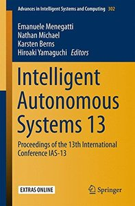 Intelligent Autonomous Systems 13: Proceedings of the 13th International Conference IAS-13 (Advances in Intelligent Systems and Computing)-cover