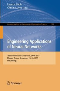 Engineering Applications of Neural Networks: 16th International Conference, EANN 2015, Rhodes, Greece, September 25-28 2015.Proceedings (Communications in Computer and Information Science)-cover