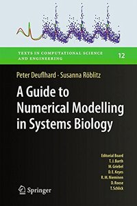 A Guide to Numerical Modelling in Systems Biology (Texts in Computational Science and Engineering)-cover