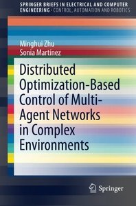 Distributed Optimization-Based Control of Multi-Agent Networks in Complex Environments (SpringerBriefs in Electrical and Computer Engineering)-cover