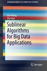 Sublinear Algorithms for Big Data Applications (SpringerBriefs in Computer Science)