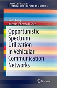 Opportunistic Spectrum Utilization in Vehicular Communication Networks (SpringerBriefs in Electrical and Computer Engineering)-cover