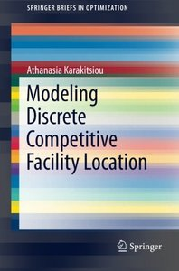Modeling Discrete Competitive Facility Location (SpringerBriefs in Optimization)-cover