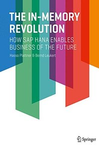 The In-Memory Revolution: How SAP HANA Enables Business of the Future-cover