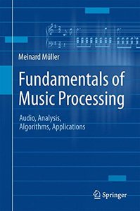 Fundamentals of Music Processing: Audio, Analysis, Algorithms, Applications (Hardcover)-cover