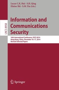 Information and Communications Security: 16th International Conference, ICICS 2014, Hong Kong, China, December 16-17, 2014, Revised Selected Papers (Lecture Notes in Computer Science)-cover
