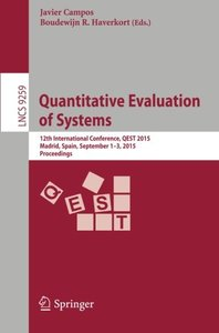 Quantitative Evaluation of Systems: 12th International Conference, QEST 2015, Madrid, Spain, September 1-3, 2015, Proceedings (Lecture Notes in Computer Science)-cover