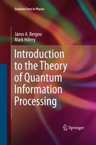 Introduction to the Theory of Quantum Information Processing (Graduate Texts in Physics)-cover