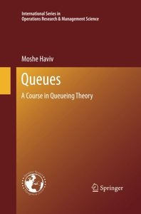 Queues: A Course in Queueing Theory (International Series in Operations Research & Management Science)-cover