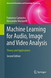 Machine Learning for Audio, Image and Video Analysis: Theory and Applications (Advanced Information and Knowledge Processing)-cover