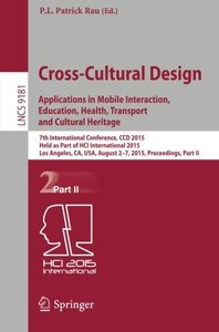 Cross-Cultural Design Applications in Mobile Interaction, Education, Health, Transport and Cultural Heritage: 7th International Conference, CCD 2015, ... Part II (Lecture Notes in Computer Science)-cover