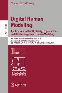 Digital Human Modeling. Applications in Health, Safety, Ergonomics and Risk Management: Human Modeling: 6th International Conference, DHM 2015, Held ... Part I (Lecture Notes in Computer Science)-cover