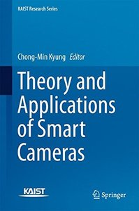 Theory and Applications of Smart Cameras (KAIST Research Series)-cover