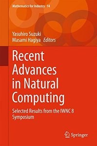 Recent Advances in Natural Computing: Selected Results from the IWNC 8 Symposium (Mathematics for Industry)