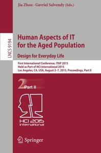 Human Aspects of IT for the Aged Population. Design for Everyday Life: First International Conference, ITAP 2015, Held as Part of HCI International ... Part II (Lecture Notes in Computer Science)-cover