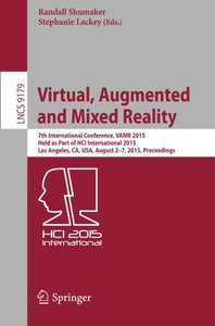 Virtual, Augmented and Mixed Reality: 7th International Conference, VAMR 2015, Held as Part of HCI International 2015, Los Angeles, CA, USA, August ... (Lecture Notes in Computer Science)-cover