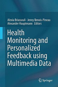 Health Monitoring and Personalized Feedback using Multimedia Data-cover