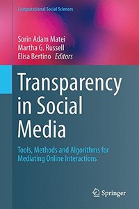 Transparency in Social Media: Tools, Methods and Algorithms for Mediating Online Interactions (Computational Social Sciences)-cover