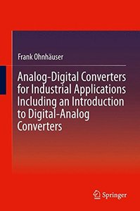 Analog-Digital Converters for Industrial Applications Including an Introduction to Digital-Analog Converters-cover