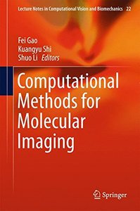 Computational Methods for Molecular Imaging (Lecture Notes in Computational Vision and Biomechanics)-cover