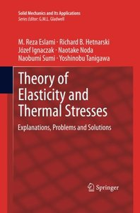 Theory of Elasticity and Thermal Stresses: Explanations, Problems and Solutions (Solid Mechanics and Its Applications)