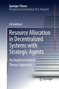 Resource Allocation in Decentralized Systems with Strategic Agents: An Implementation Theory Approach (Springer Theses)-cover
