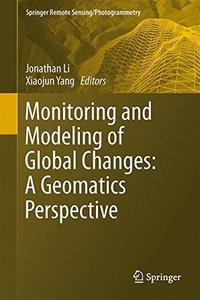 Monitoring and Modeling of Global Changes: A Geomatics Perspective (Springer Remote Sensing/Photogrammetry)