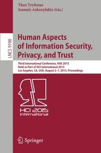 Human Aspects of Information Security, Privacy, and Trust: Third International Conference, HAS 2015, Held as Part of HCI International 2015, Los ... (Lecture Notes in Computer Science)-cover