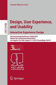Design, User Experience, and Usability: Interactive Experience Design: 4th International Conference, DUXU 2015, Held as Part of HCI International ... Part III (Lecture Notes in Computer Science)-cover
