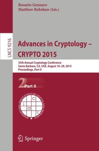 Advances in Cryptology -- CRYPTO 2015: 35th Annual Cryptology Conference, Santa Barbara, CA, USA, August 16-20, 2015, Proceedings, Part II (Lecture Notes in Computer Science)-cover