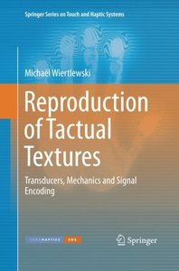 Reproduction of Tactual Textures: Transducers, Mechanics and Signal Encoding (Springer Series on Touch and Haptic Systems)-cover