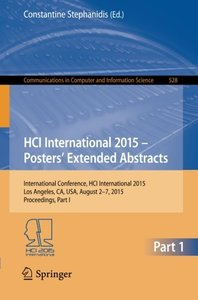 HCI International 2015 - Posters' Extended Abstracts: International Conference, HCI International 2015, Los Angeles, CA, USA, August 2-7, 2015. ... in Computer and Information Science)-cover
