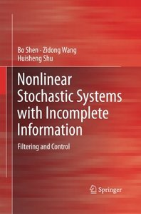 Nonlinear Stochastic Systems with Incomplete Information: Filtering and Control-cover