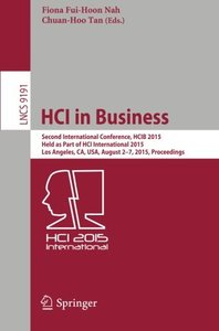 HCI in Business: Second International Conference, HCIB 2015, Held as Part of HCI International 2015, Los Angeles, CA, USA, August 2-7, 2015, Proceedings (Lecture Notes in Computer Science)-cover
