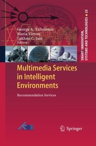 Multimedia Services in Intelligent Environments: Recommendation Services (Smart Innovation, Systems and Technologies)-cover