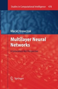 Multilayer Neural Networks: A Generalized Net Perspective (Studies in Computational Intelligence)-cover