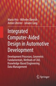 Integrated Computer-Aided Design in Automotive Development: Development Processes, Geometric Fundamentals, Methods of CAD, Knowledge-Based Engineering Data Management-cover