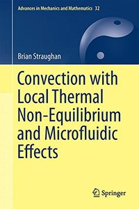 Convection with Local Thermal Non-Equilibrium and Microfluidic Effects (Advances in Mechanics and Mathematics)-cover