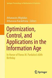Optimization, Control, and Applications in the Information Age: In Honor of Panos M. Pardalos's 60th Birthday (Springer Proceedings in Mathematics & Statistics)-cover