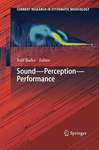 Sound - Perception - Performance (Current Research in Systematic Musicology)-cover