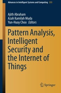 Pattern Analysis, Intelligent Security and the Internet of Things (Advances in Intelligent Systems and Computing)-cover