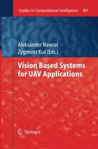 Vision Based Systemsfor UAV Applications (Studies in Computational Intelligence)-cover