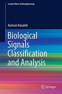 Biological Signals Classification and Analysis (Lecture Notes in Bioengineering)-cover