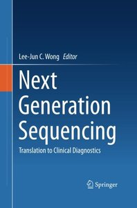 Next Generation Sequencing: Translation to Clinical Diagnostics (Paperback)